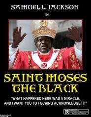 saint-moses-the-black-the-movie-saint-moses-sam-jackson-movi-demotivational-posters-1374458784