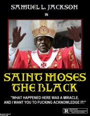 saint-moses-the-black-the-movie-saint-moses-sam-jackson-movi-demotivational-posters-1374458784
